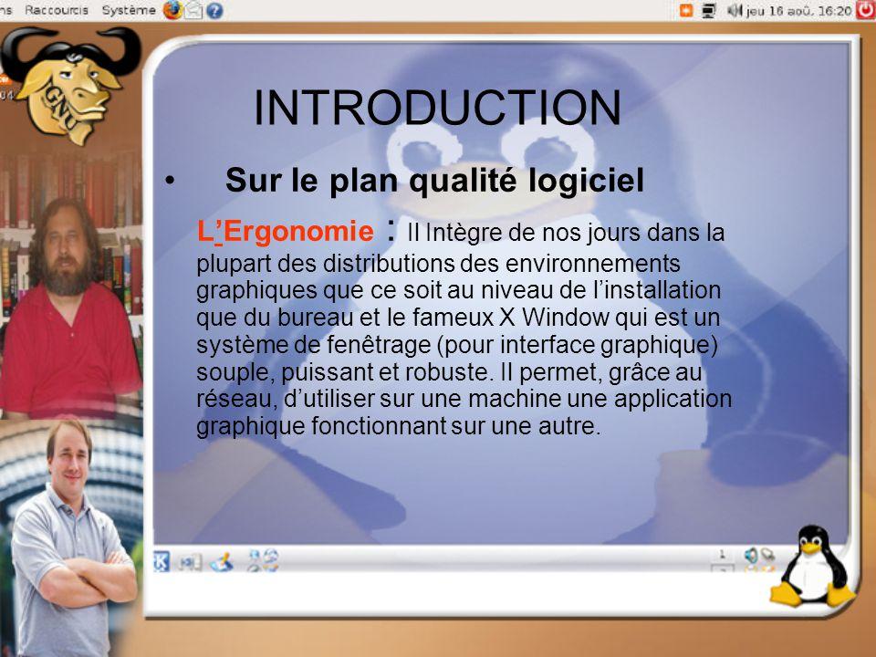 INTRODUCTION Sur le plan qualité logiciel L'Ergonomie : Il Intègre de nos jours dans la plupart des distributions des environnements graphiques que ce