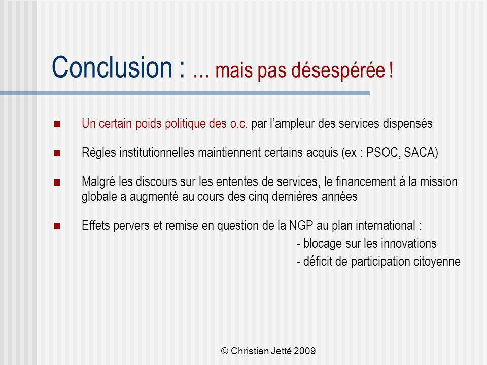 © Christian Jetté 2009 Conclusion : … mais pas désespérée .