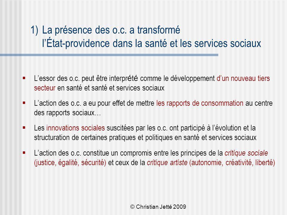 © Christian Jetté 2009 1)La présence des o.c.