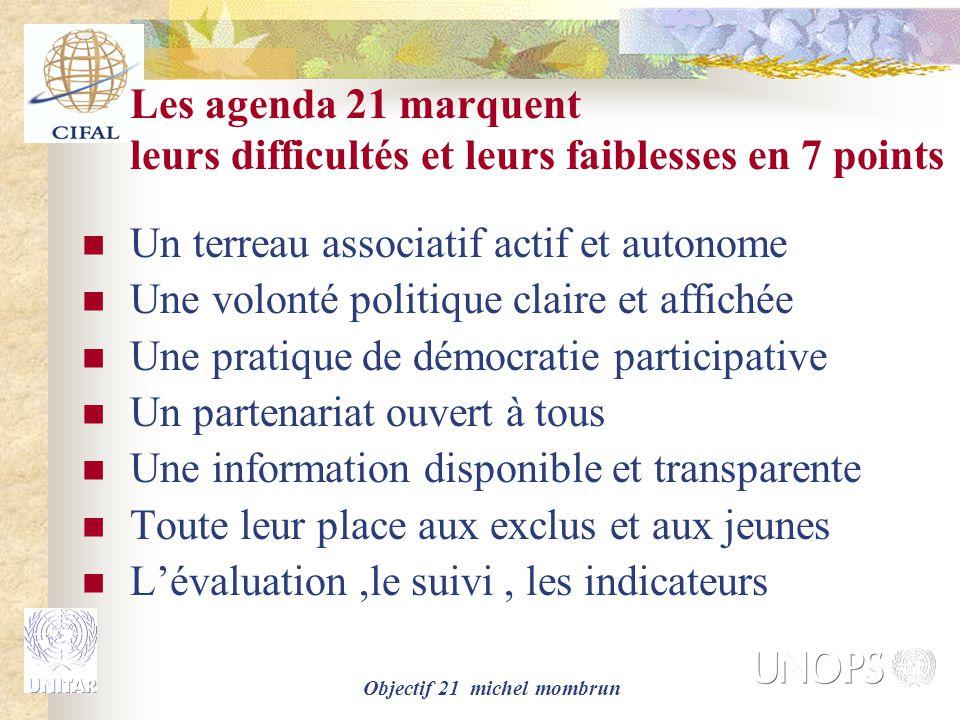 Objectif 21 michel mombrun Les agenda 21 marquent leurs difficultés et leurs faiblesses en 7 points Un terreau associatif actif et autonome Une volont