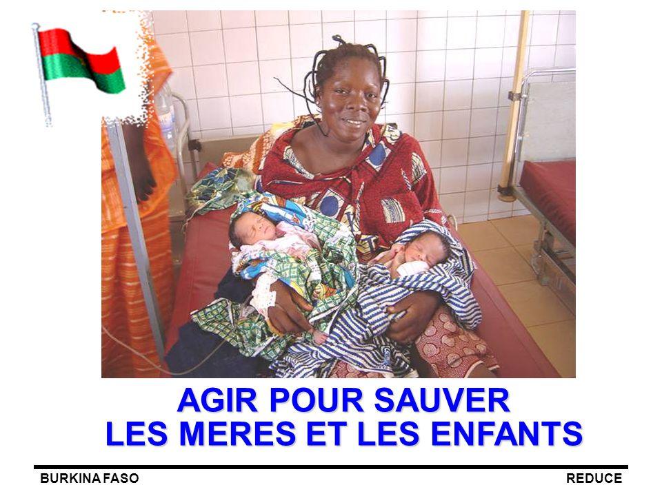 BURKINA FASOREDUCE AGIR POUR SAUVER LES MERES ET LES ENFANTS