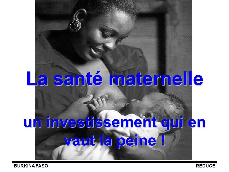 BURKINA FASOREDUCE La santé maternelle un investissement qui en vaut la peine !