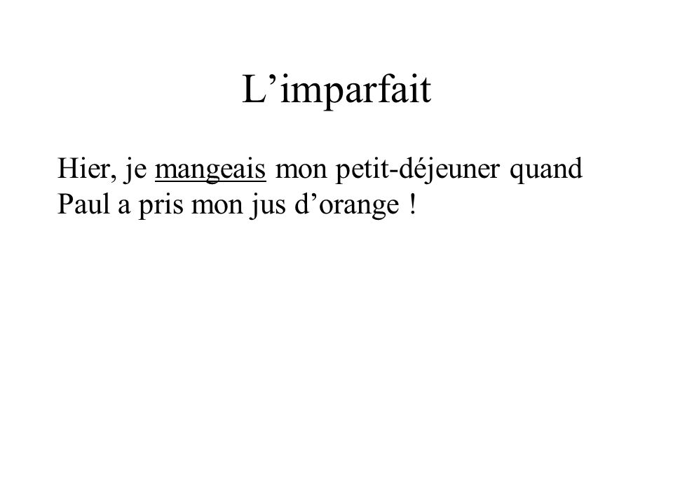 L'imparfait Describes an action in the past that is ongoing -volunteer to read from notes …The time at which these actions ____________ or ___________ is not important