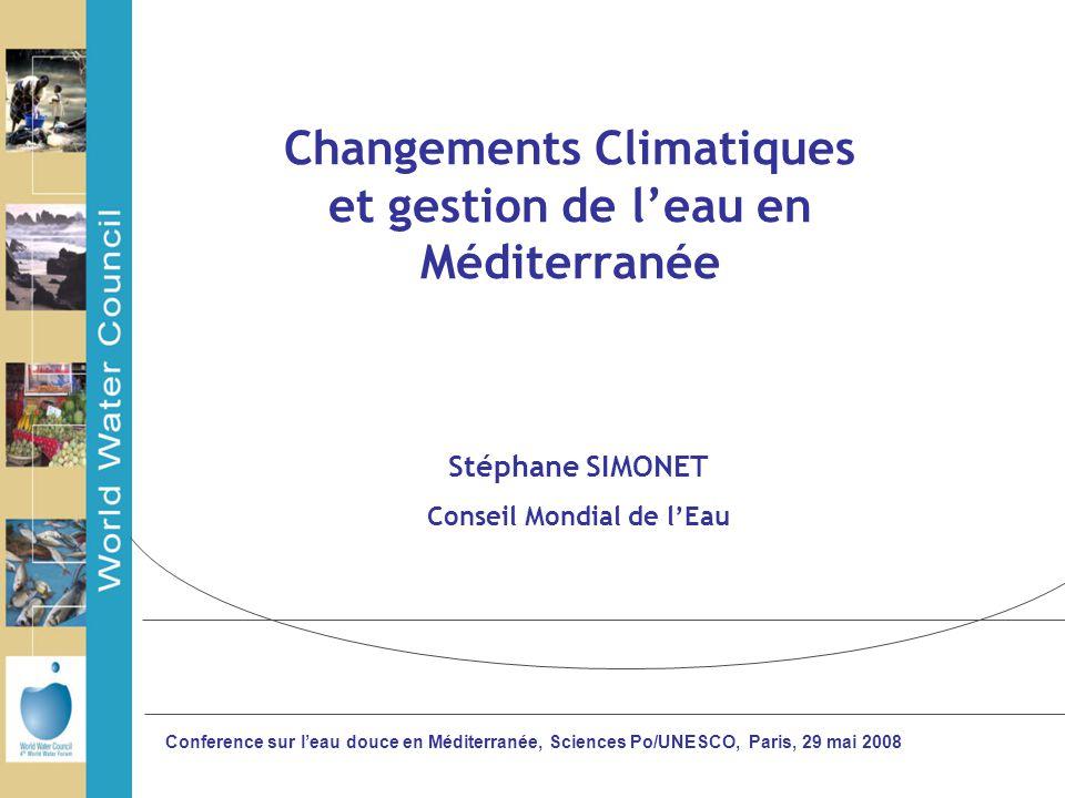 Conference sur l'eau douce en Méditerranée, Sciences Po/UNESCO, Paris, 29 mai 2008 Changements Climatiques et gestion de l'eau en Méditerranée Stéphan