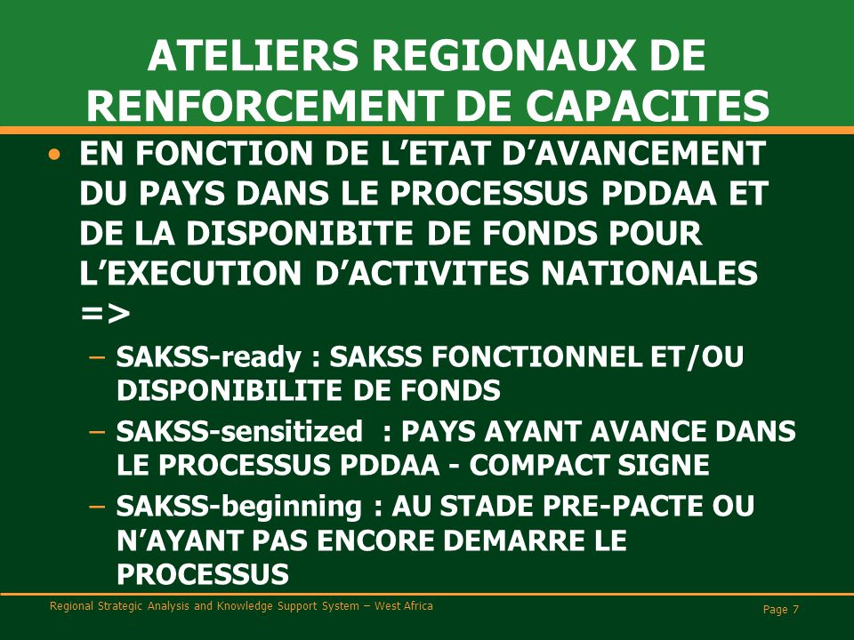 Regional Strategic Analysis and Knowledge Support System – West Africa ATELIERS REGIONAUX DE RENFORCEMENT DE CAPACITES EN FONCTION DE L'ETAT D'AVANCEM