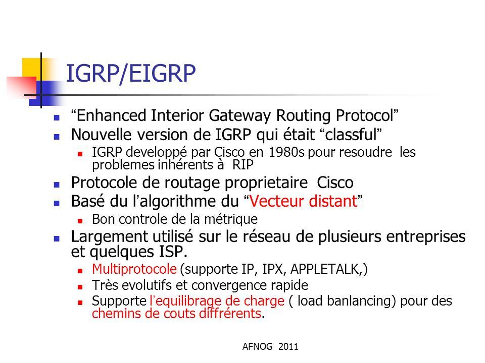 """AFNOG 2011 IGRP/EIGRP """"Enhanced Interior Gateway Routing Protocol"""" Nouvelle version de IGRP qui était """"classful"""" IGRP developpé par Cisco en 1980s pou"""