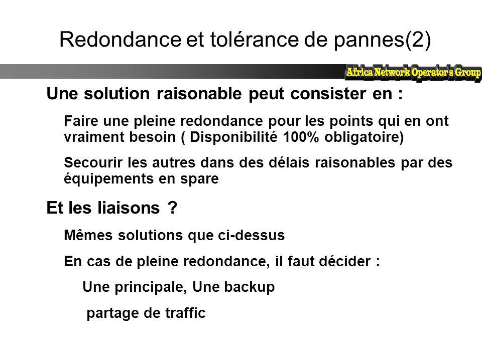 Redondance et tolérance de pannes(2) Une solution raisonable peut consister en : Faire une pleine redondance pour les points qui en ont vraiment besoi