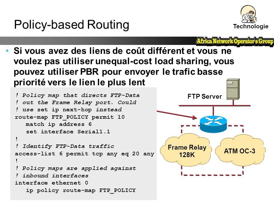 Frame Relay 128K ATM OC-3 FTP Server Policy-based Routing Si vous avez des liens de coût différent et vous ne voulez pas utiliser unequal-cost load sh