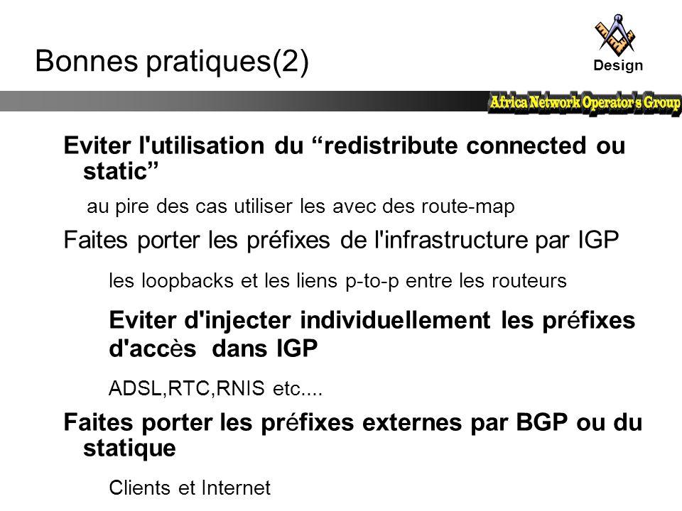 """Bonnes pratiques(2) Eviter l'utilisation du """"redistribute connected ou static"""" au pire des cas utiliser les avec des route-map Faites porter les préfi"""
