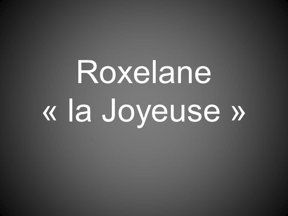 Roxelane « la Joyeuse »