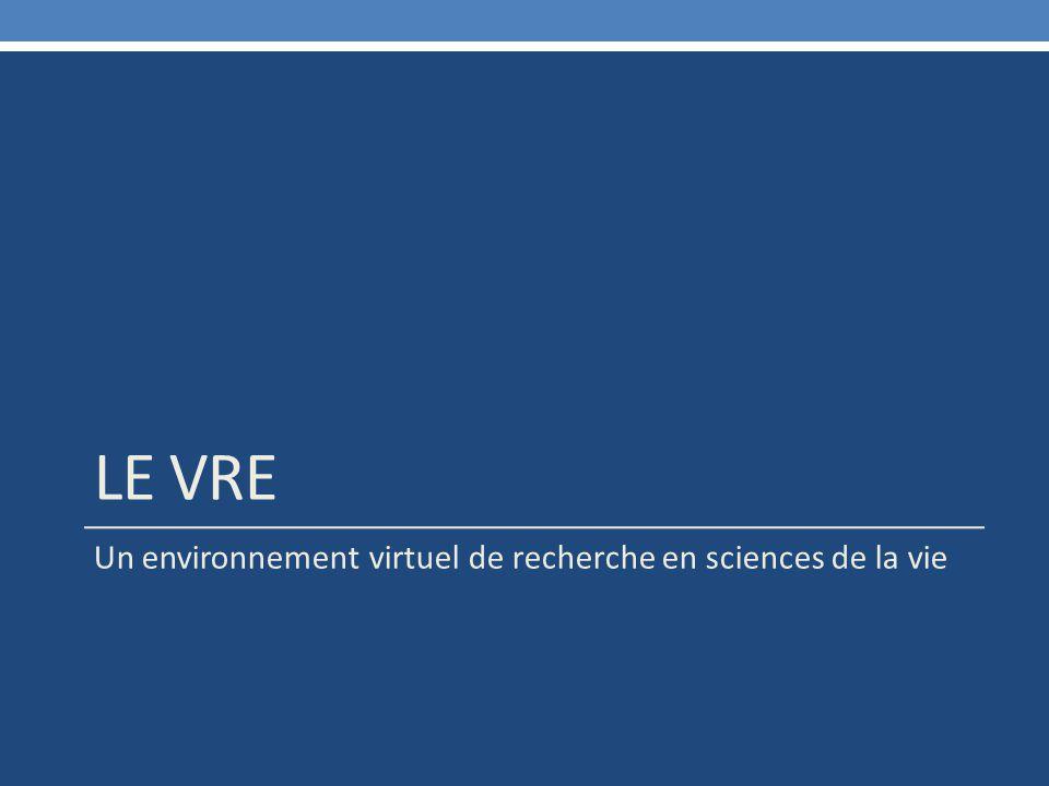 LE VRE Un environnement virtuel de recherche en sciences de la vie