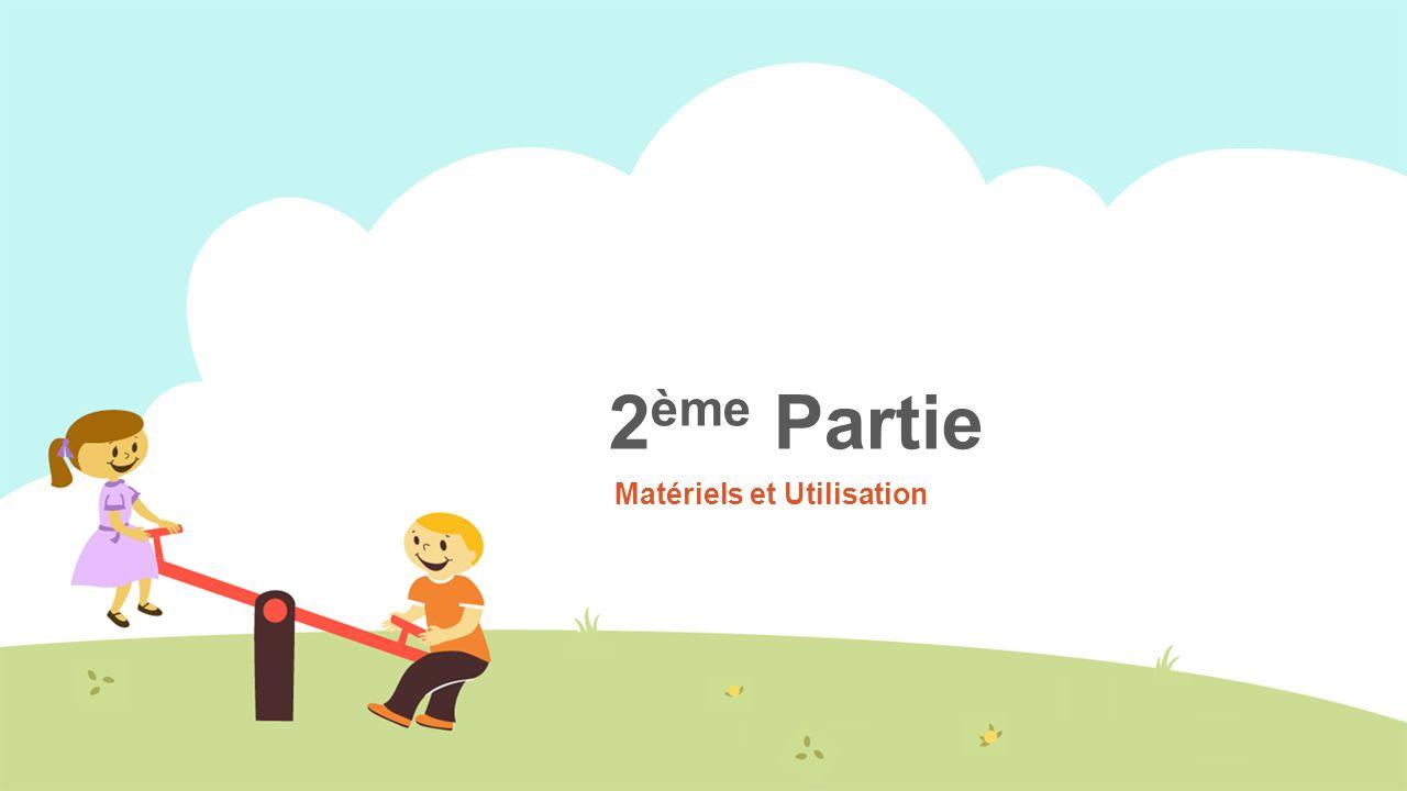 2 ème Partie Matériels et Utilisation