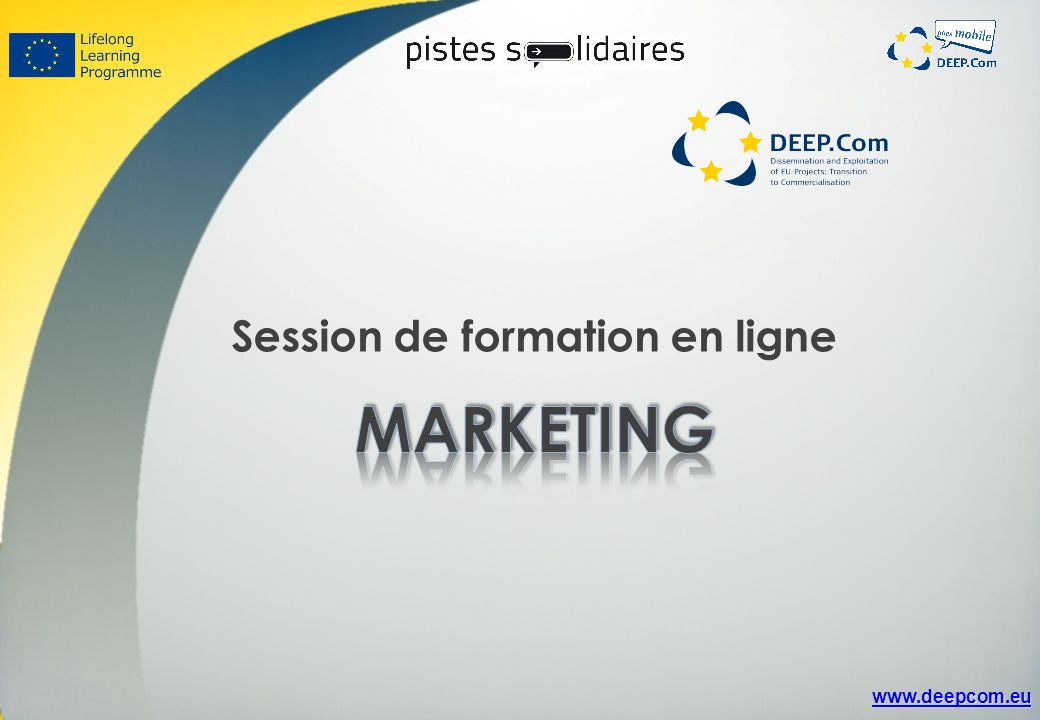 www.deepcom.eu Vos clients existants et potentiels se répartissent en groupes ou segments particuliers, caractérisé par leurs « besoins ».