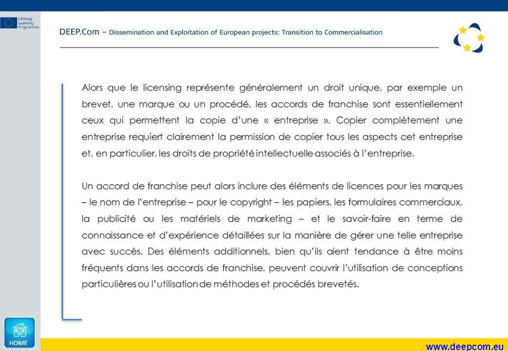 www.deepcom.eu Alors que le licensing représente généralement un droit unique, par exemple un brevet, une marque ou un procédé, les accords de franchi