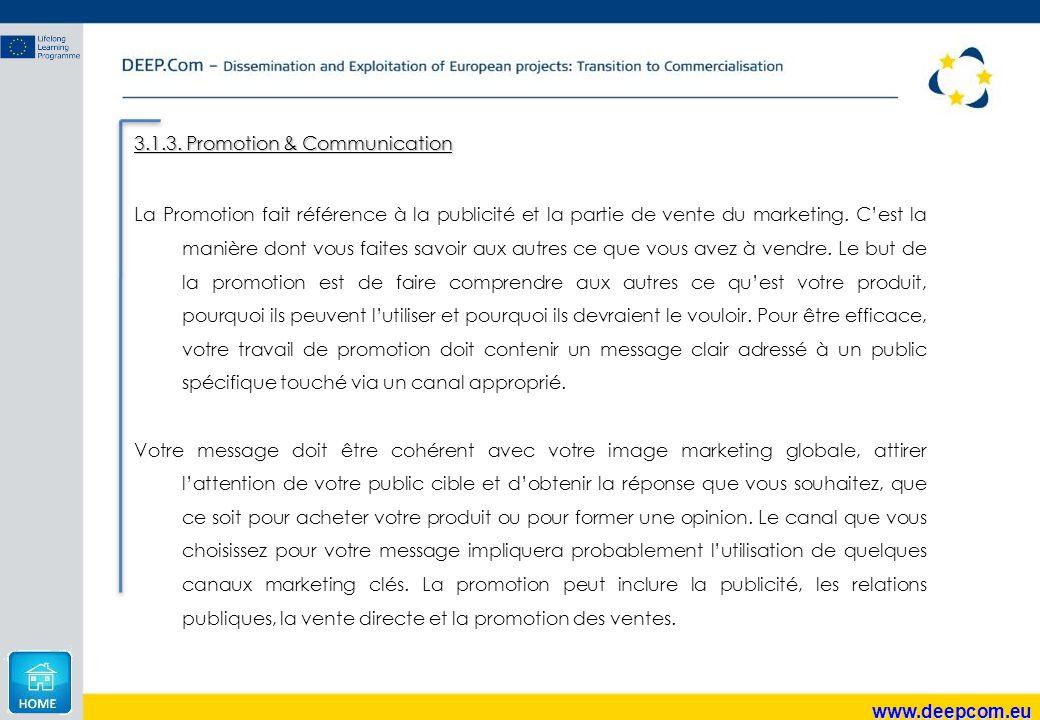 www.deepcom.eu 3.1.3. Promotion & Communication La Promotion fait référence à la publicité et la partie de vente du marketing. C'est la manière dont v