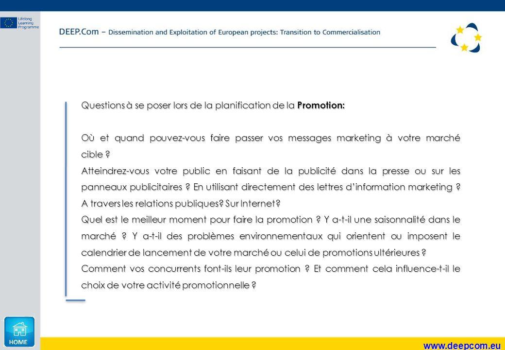 www.deepcom.eu Questions à se poser lors de la planification de la Promotion: Où et quand pouvez-vous faire passer vos messages marketing à votre marc
