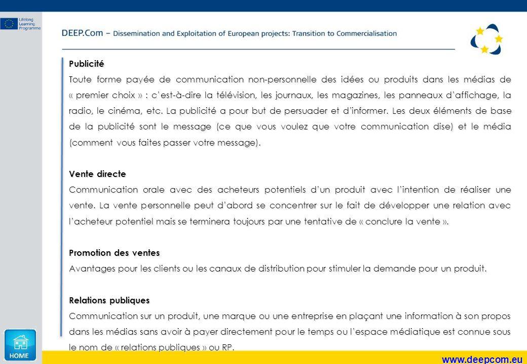 www.deepcom.eu Publicité Toute forme payée de communication non-personnelle des idées ou produits dans les médias de « premier choix » : c'est-à-dire