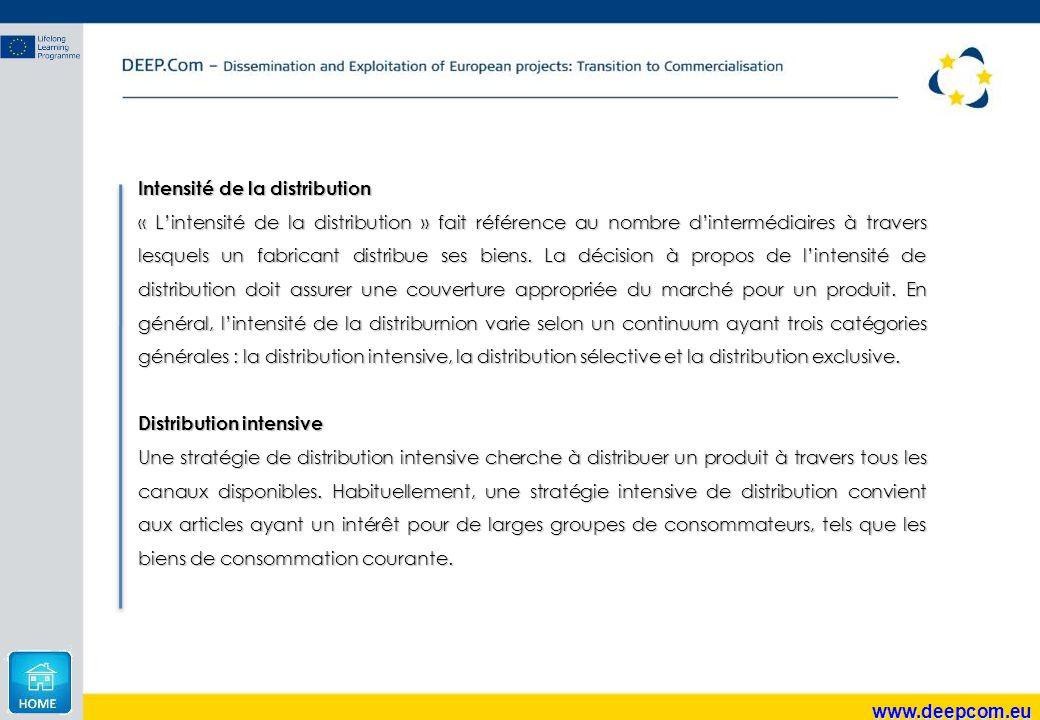 www.deepcom.eu Intensité de la distribution « L'intensité de la distribution » fait référence au nombre d'intermédiaires à travers lesquels un fabrica