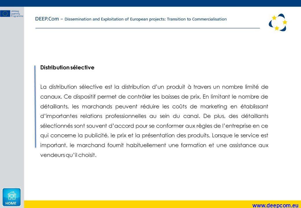 www.deepcom.eu Distribution sélective La distribution sélective est la distribution d'un produit à travers un nombre limité de canaux. Ce dispositif p