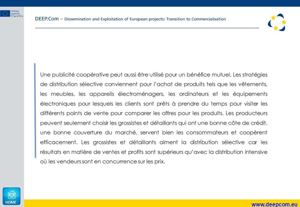 www.deepcom.eu Une publicité coopérative peut aussi être utilisé pour un bénéfice mutuel. Les stratégies de distribution sélective conviennent pour l'