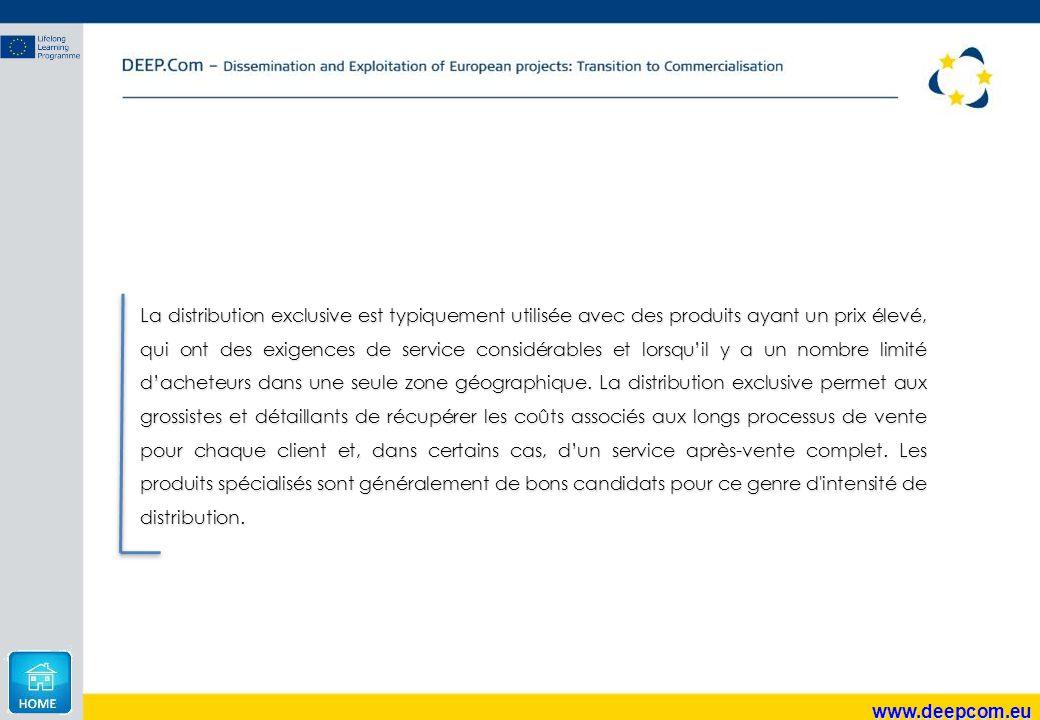 www.deepcom.eu La distribution exclusive est typiquement utilisée avec des produits ayant un prix élevé, qui ont des exigences de service considérable