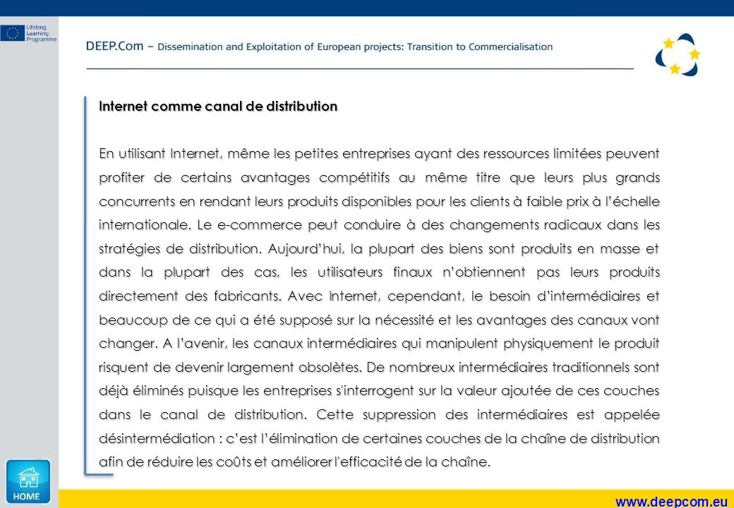 www.deepcom.eu Internet comme canal de distribution En utilisant Internet, même les petites entreprises ayant des ressources limitées peuvent profiter
