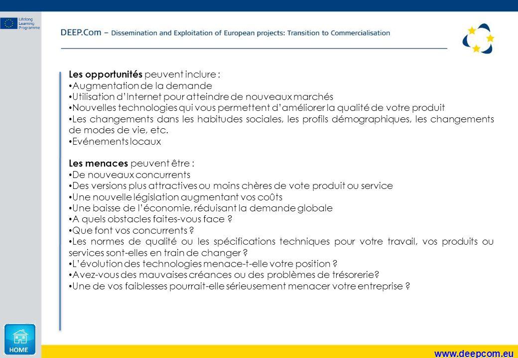 www.deepcom.eu Les opportunités peuvent inclure : Augmentation de la demande Utilisation d'Internet pour atteindre de nouveaux marchés Nouvelles techn