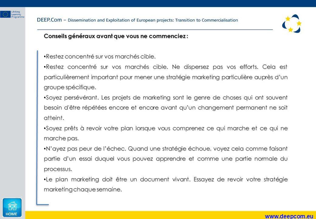 www.deepcom.eu Conseils généraux avant que vous ne commenciez : Restez concentré sur vos marchés cible. Restez concentré sur vos marchés cible. Restez