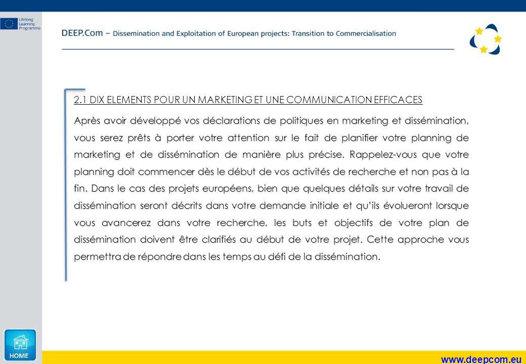 www.deepcom.eu 2.1 DIX ELEMENTS POUR UN MARKETING ET UNE COMMUNICATION EFFICACES Après avoir développé vos déclarations de politiques en marketing et