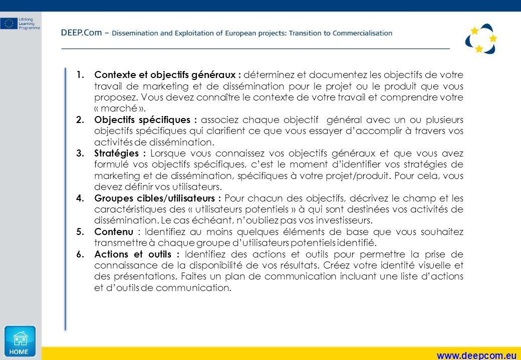 www.deepcom.eu 1. Contexte et objectifs généraux : déterminez et documentez les objectifs de votre travail de marketing et de dissémination pour le pr