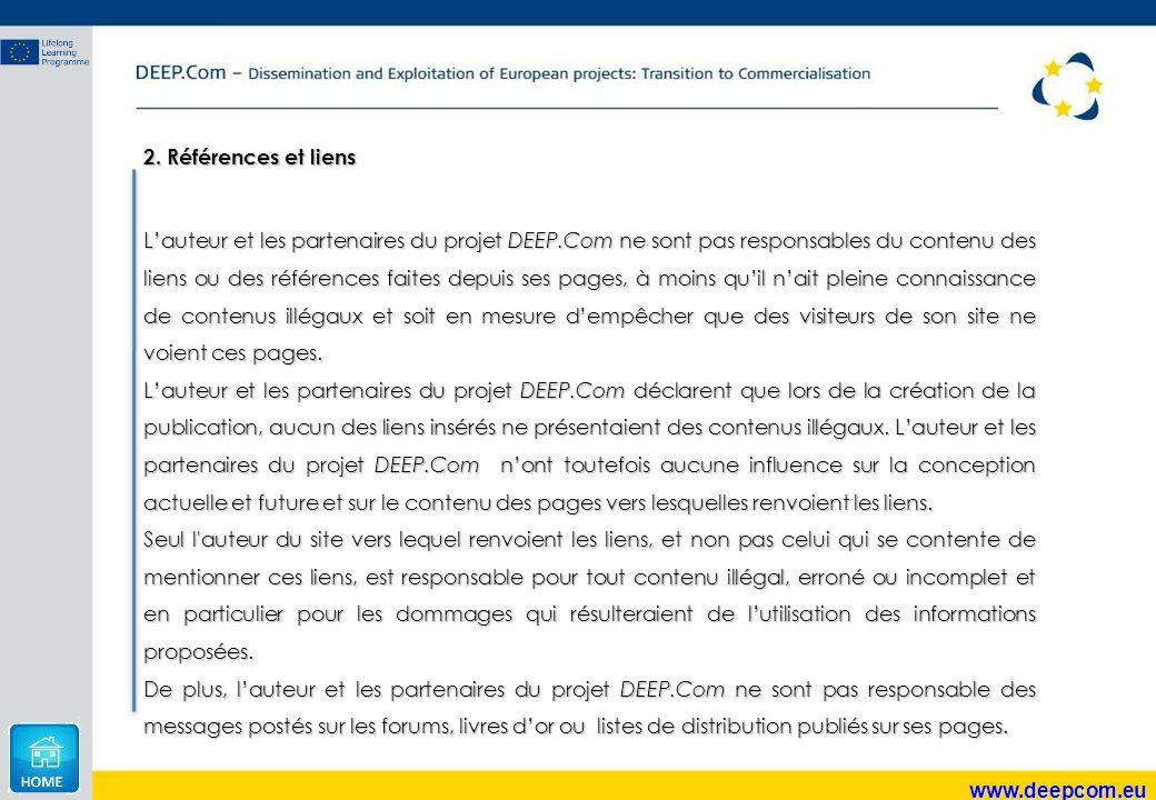 www.deepcom.eu 2. Références et liens L'auteur et les partenaires du projet DEEP.Com ne sont pas responsables du contenu des liens ou des références f