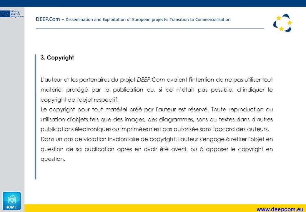 www.deepcom.eu 3. Copyright L'auteur et les partenaires du projet DEEP.Com avaient l'intention de ne pas utiliser tout matériel protégé par la publica