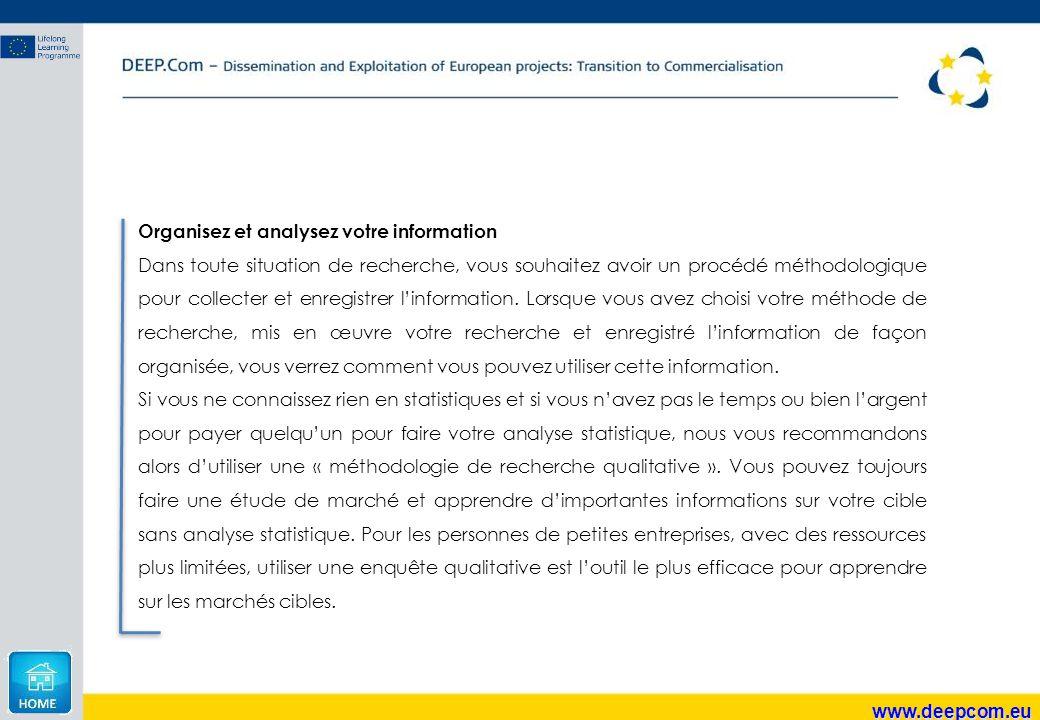www.deepcom.eu Organisez et analysez votre information Dans toute situation de recherche, vous souhaitez avoir un procédé méthodologique pour collecte