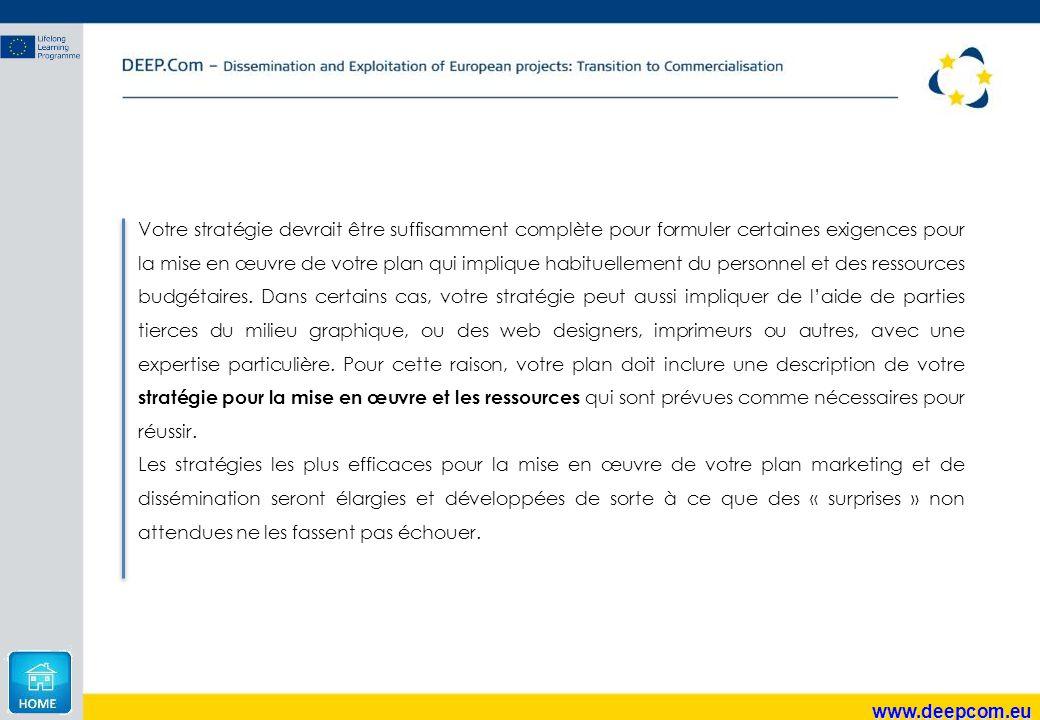 www.deepcom.eu Votre stratégie devrait être suffisamment complète pour formuler certaines exigences pour la mise en œuvre de votre plan qui implique h