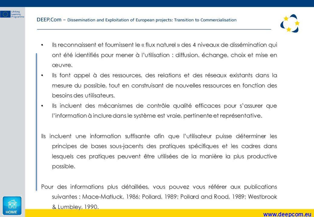 www.deepcom.eu Ils reconnaissent et fournissent le « flux naturel » des 4 niveaux de dissémination qui ont été identifiés pour mener à l'utilisation :