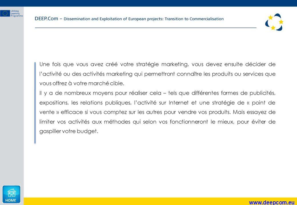 www.deepcom.eu Une fois que vous avez créé votre stratégie marketing, vous devez ensuite décider de l'activité ou des activités marketing qui permettr