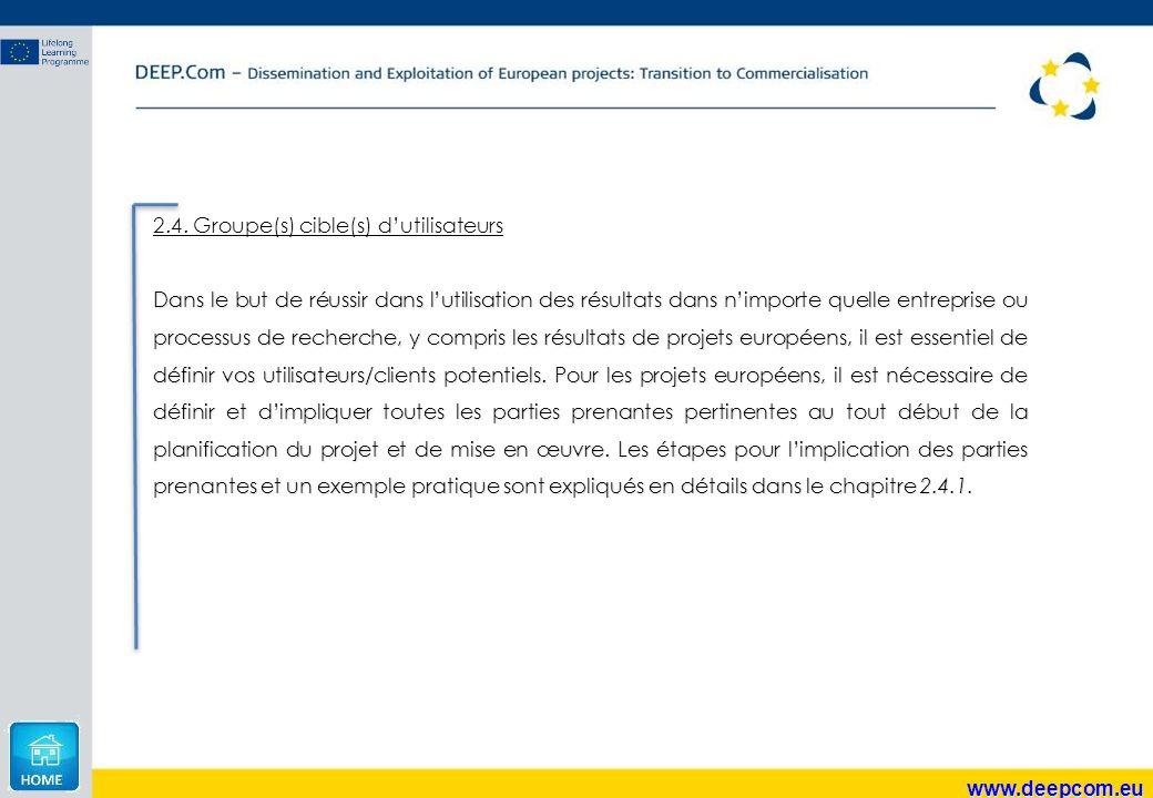 www.deepcom.eu 2.4. Groupe(s) cible(s) d'utilisateurs Dans le but de réussir dans l'utilisation des résultats dans n'importe quelle entreprise ou proc