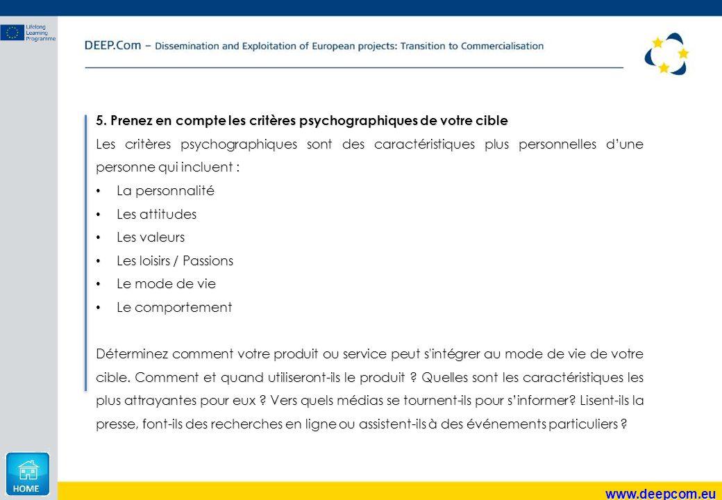 www.deepcom.eu 5. Prenez en compte les critères psychographiques de votre cible Les critères psychographiques sont des caractéristiques plus personnel