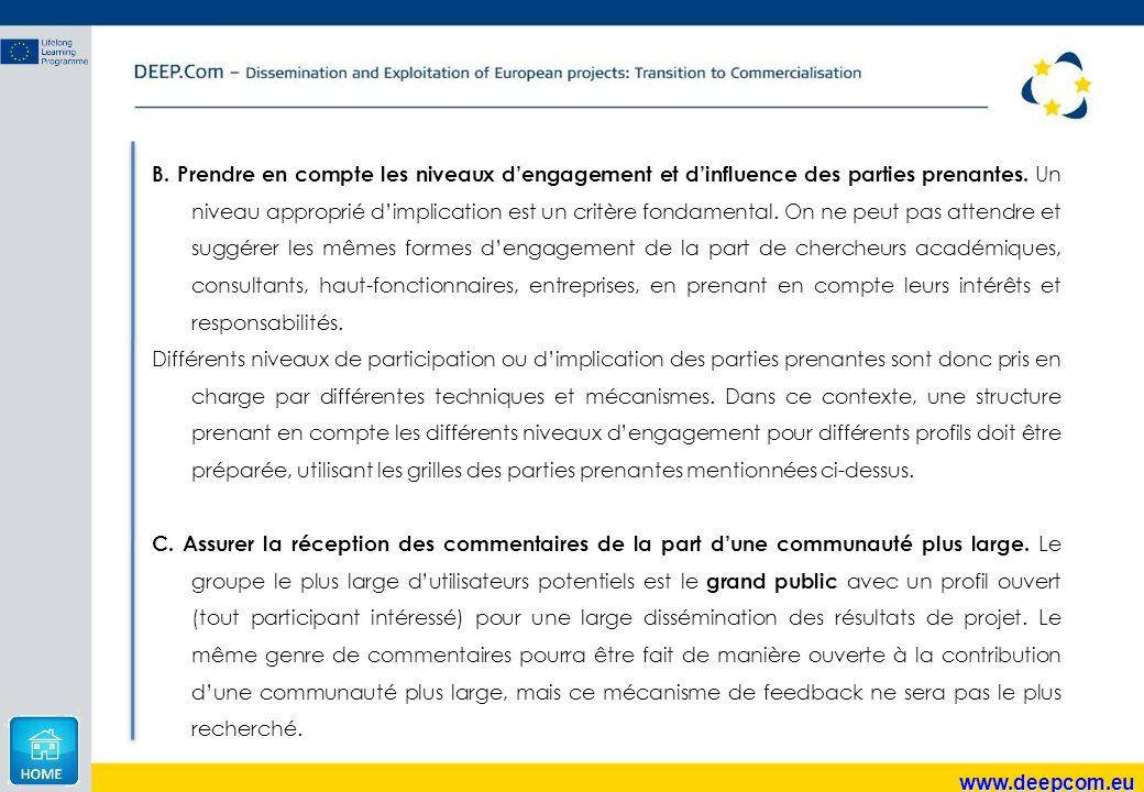 www.deepcom.eu B. Prendre en compte les niveaux d'engagement et d'influence des parties prenantes. Un niveau approprié d'implication est un critère fo