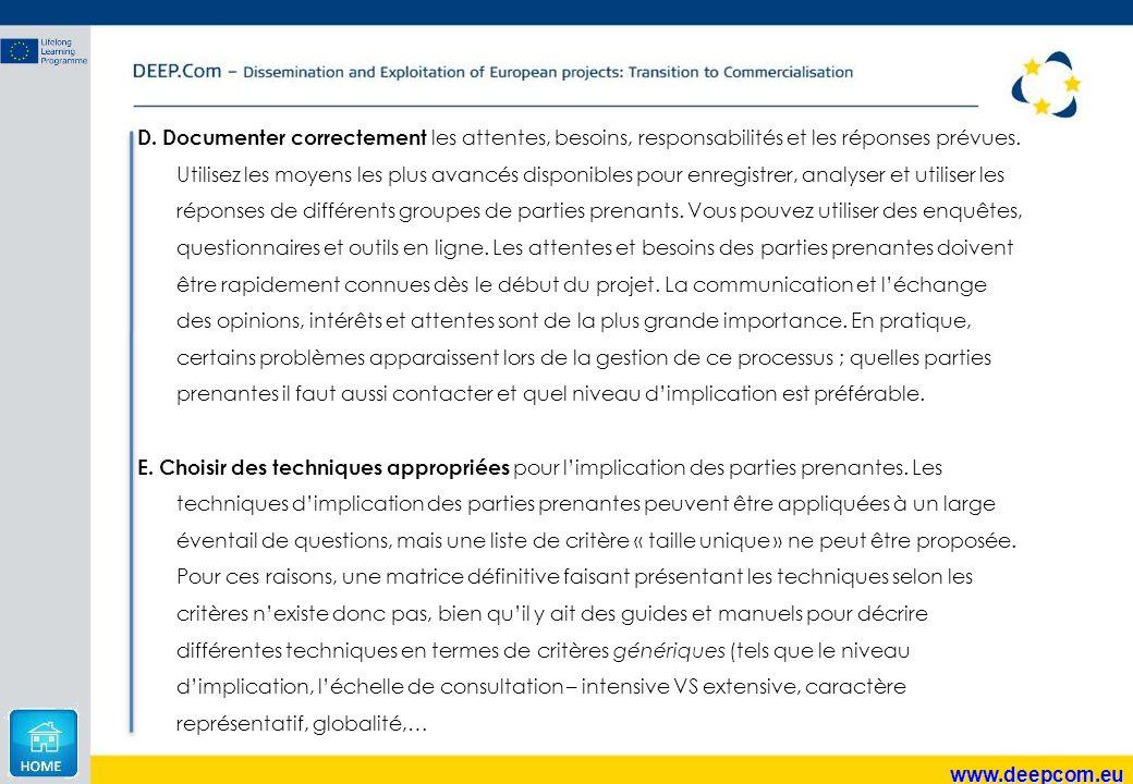 www.deepcom.eu D. Documenter correctement les attentes, besoins, responsabilités et les réponses prévues. Utilisez les moyens les plus avancés disponi