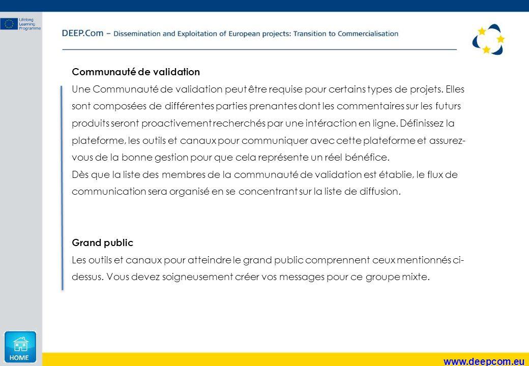 www.deepcom.eu Communauté de validation Une Communauté de validation peut être requise pour certains types de projets. Elles sont composées de différe
