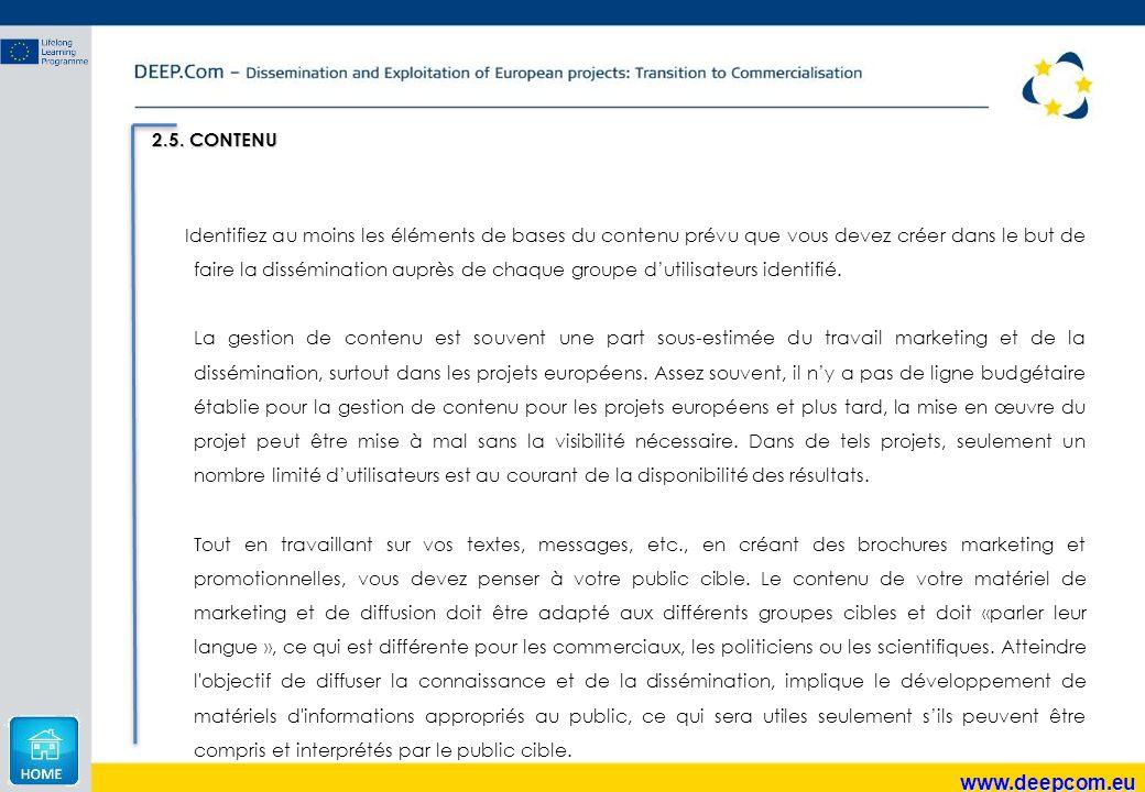 www.deepcom.eu 2.5. CONTENU Identifiez au moins les éléments de bases du contenu prévu que vous devez créer dans le but de faire la dissémination aupr