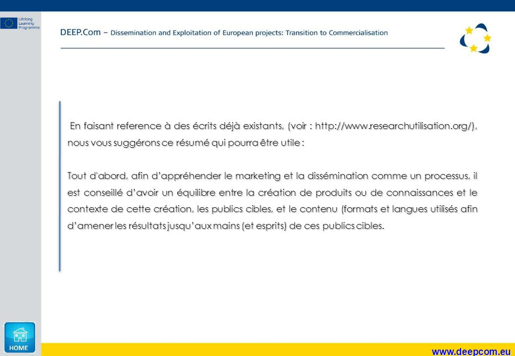 www.deepcom.eu Le but de toutes les activités de marketing et de dissémination devrait être l utilisation des résultats.