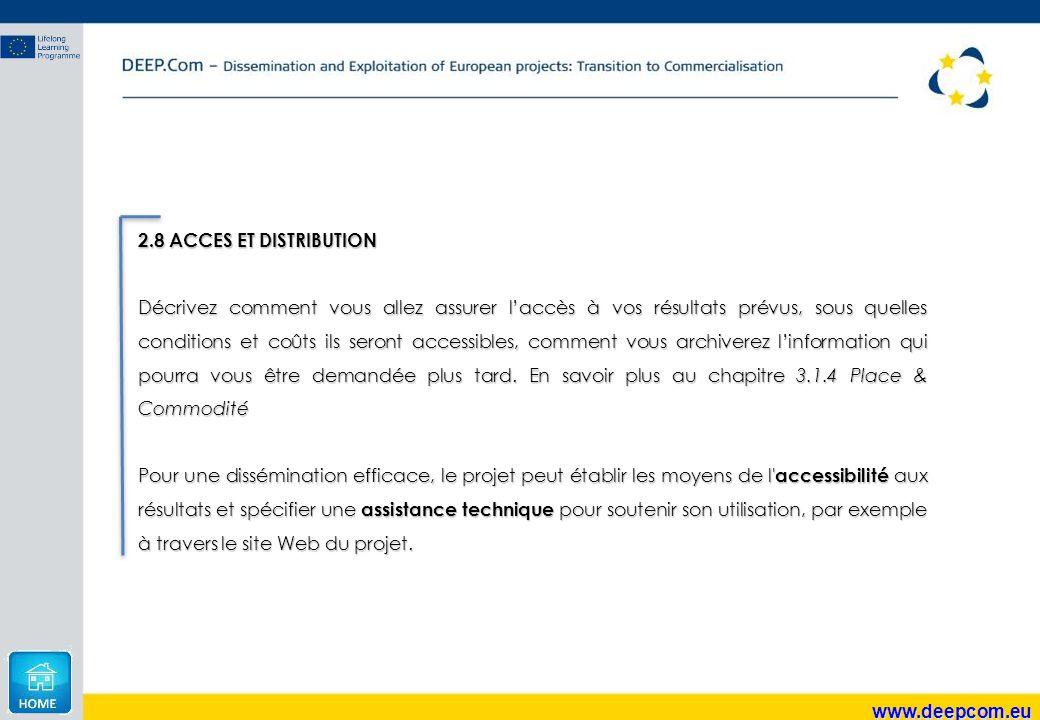 www.deepcom.eu 2.8 ACCES ET DISTRIBUTION Décrivez comment vous allez assurer l'accès à vos résultats prévus, sous quelles conditions et coûts ils sero