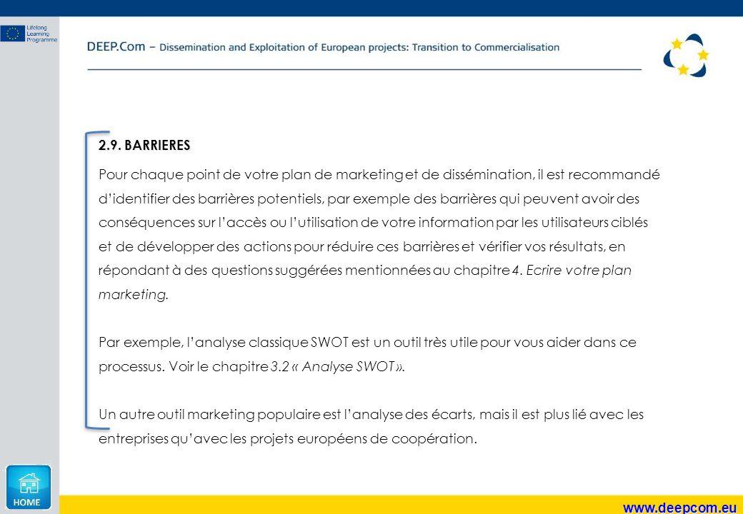 www.deepcom.eu 2.9. BARRIERES Pour chaque point de votre plan de marketing et de dissémination, il est recommandé d'identifier des barrières potentiel