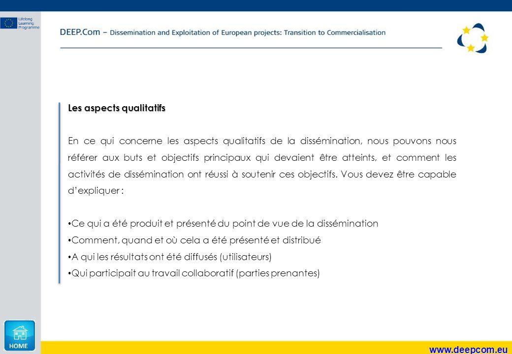 www.deepcom.eu Les aspects qualitatifs En ce qui concerne les aspects qualitatifs de la dissémination, nous pouvons nous référer aux buts et objectifs