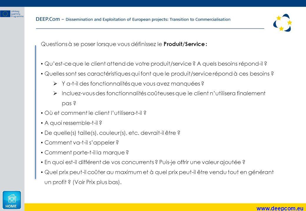 www.deepcom.eu Questions à se poser lorsque vous définissez le Produit/Service : Qu'est-ce que le client attend de votre produit/service ? A quels bes