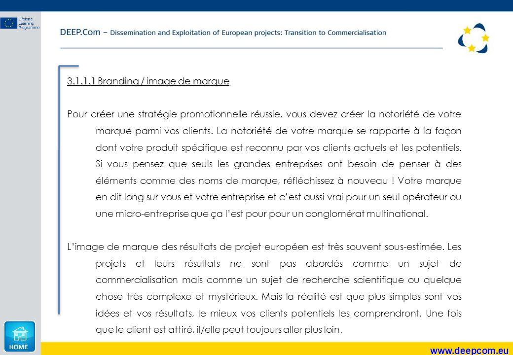 www.deepcom.eu 3.1.1.1 Branding / image de marque Pour créer une stratégie promotionnelle réussie, vous devez créer la notoriété de votre marque parmi