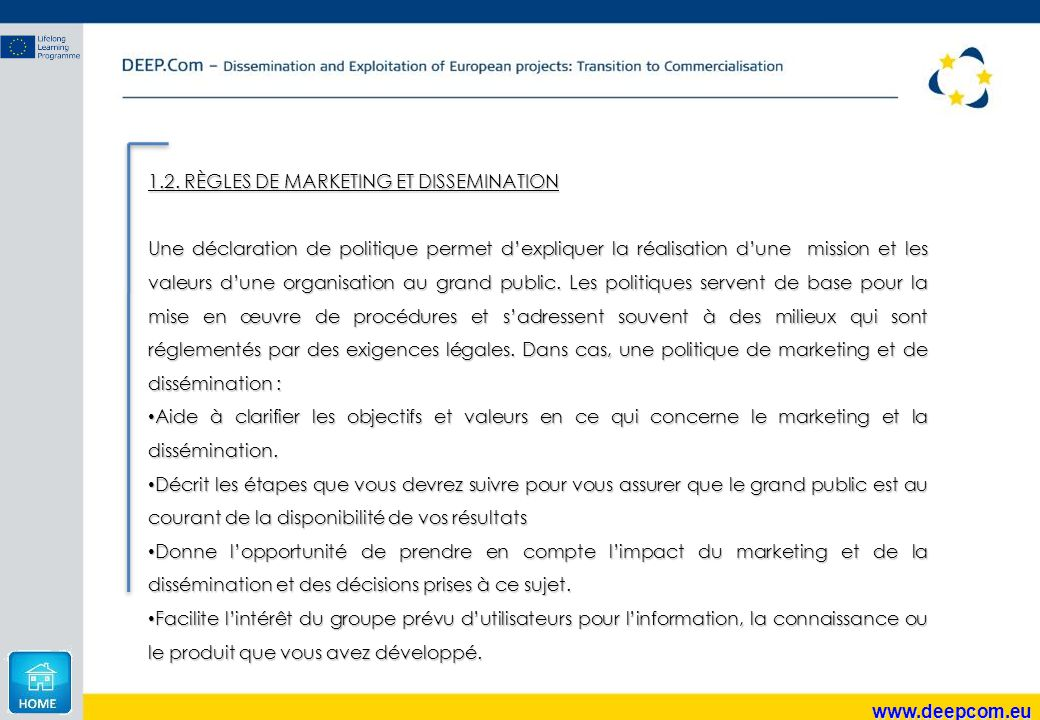 www.deepcom.eu 1.2. RÈGLES DE MARKETING ET DISSEMINATION Une déclaration de politique permet d'expliquer la réalisation d'une mission et les valeurs d
