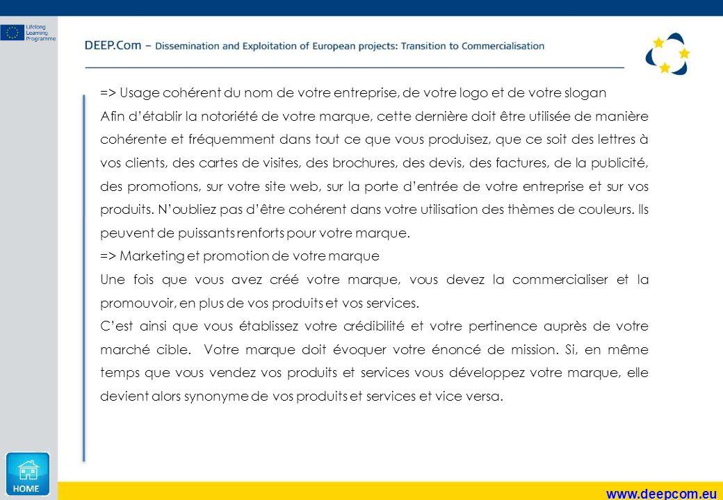 www.deepcom.eu => Usage cohérent du nom de votre entreprise, de votre logo et de votre slogan Afin d'établir la notoriété de votre marque, cette derni